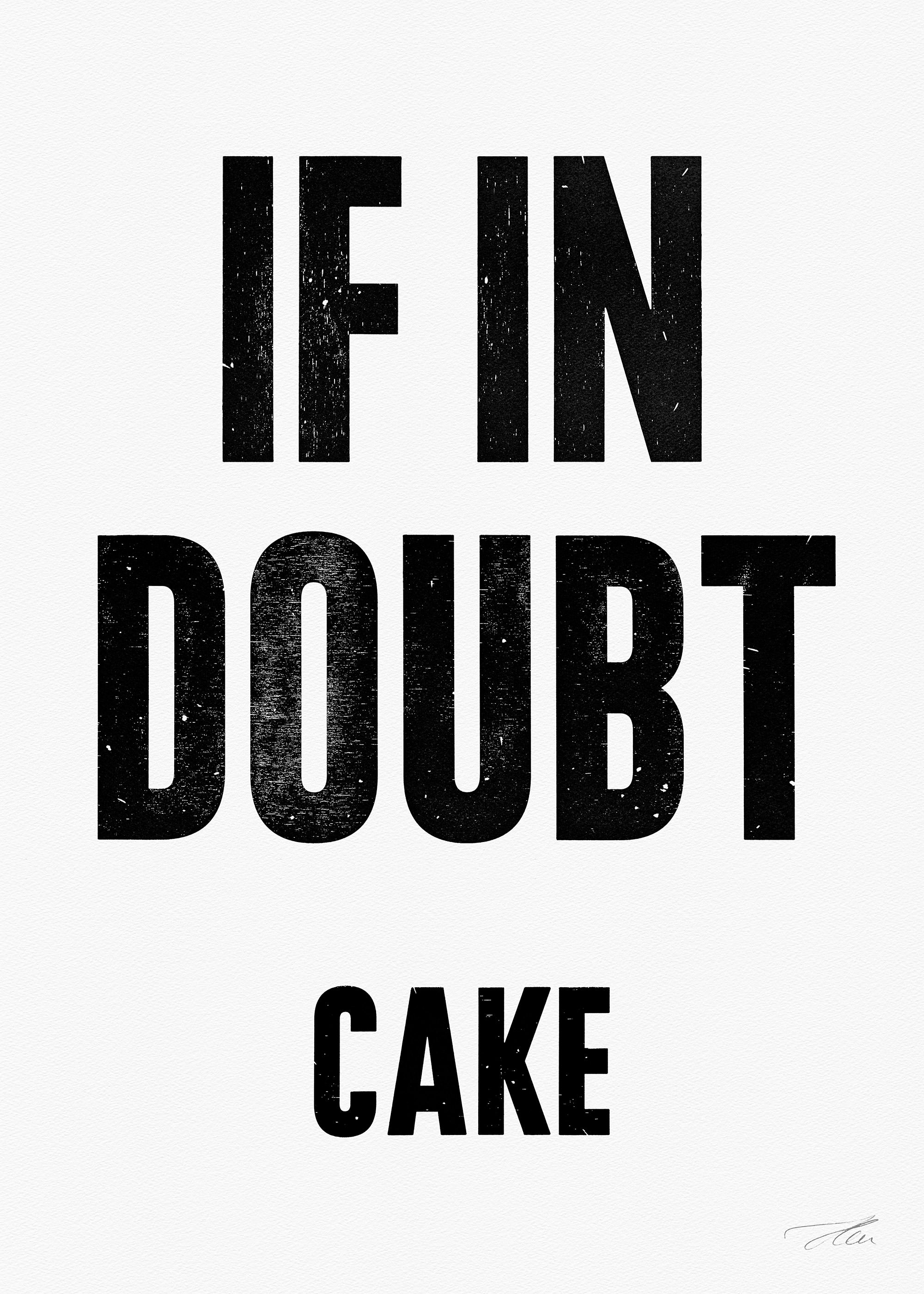 If in doubt.. CAKE (Black/White), Letterpress Print