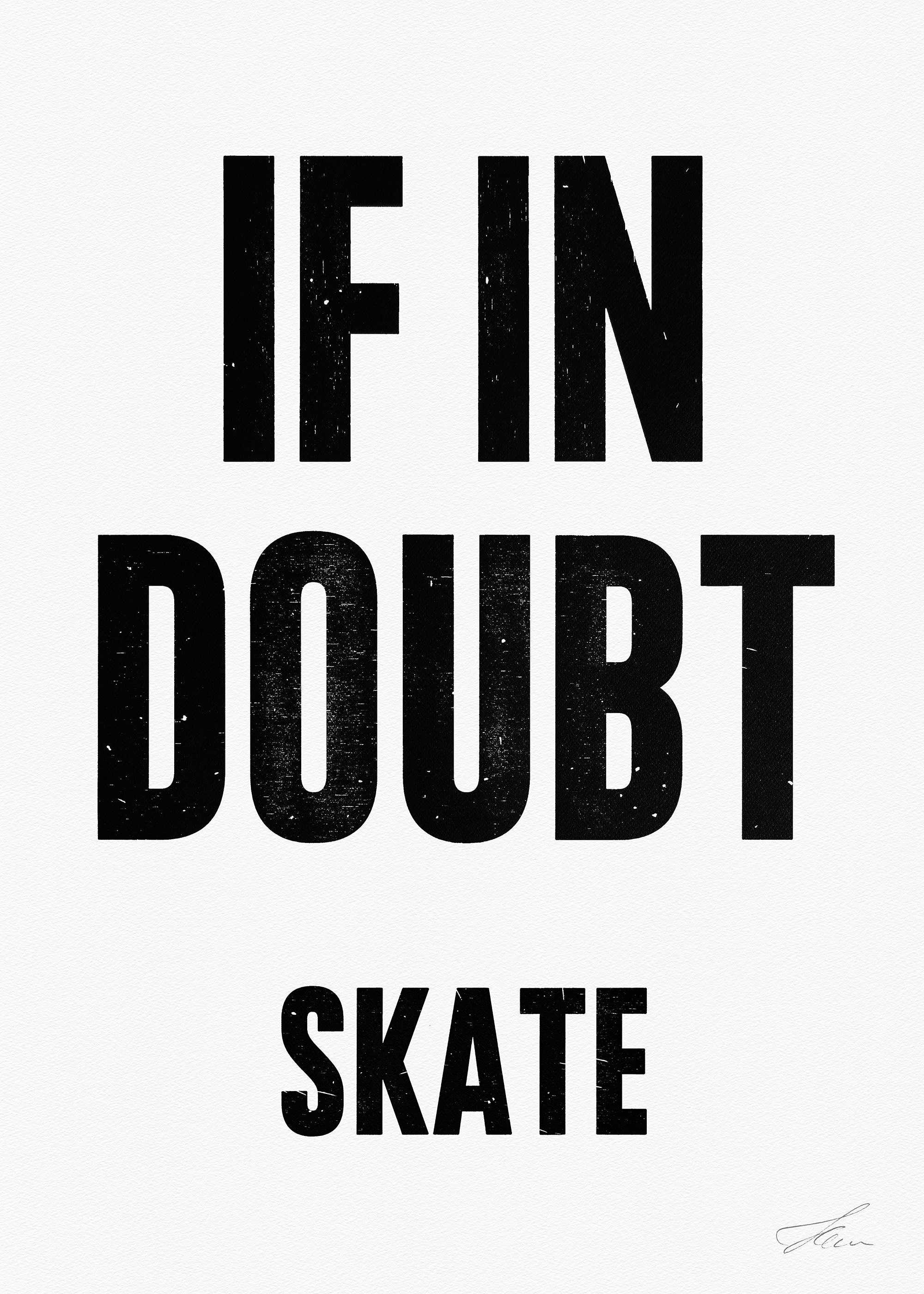 If in doubt.. SKATE (Black/White), Letterpress Print