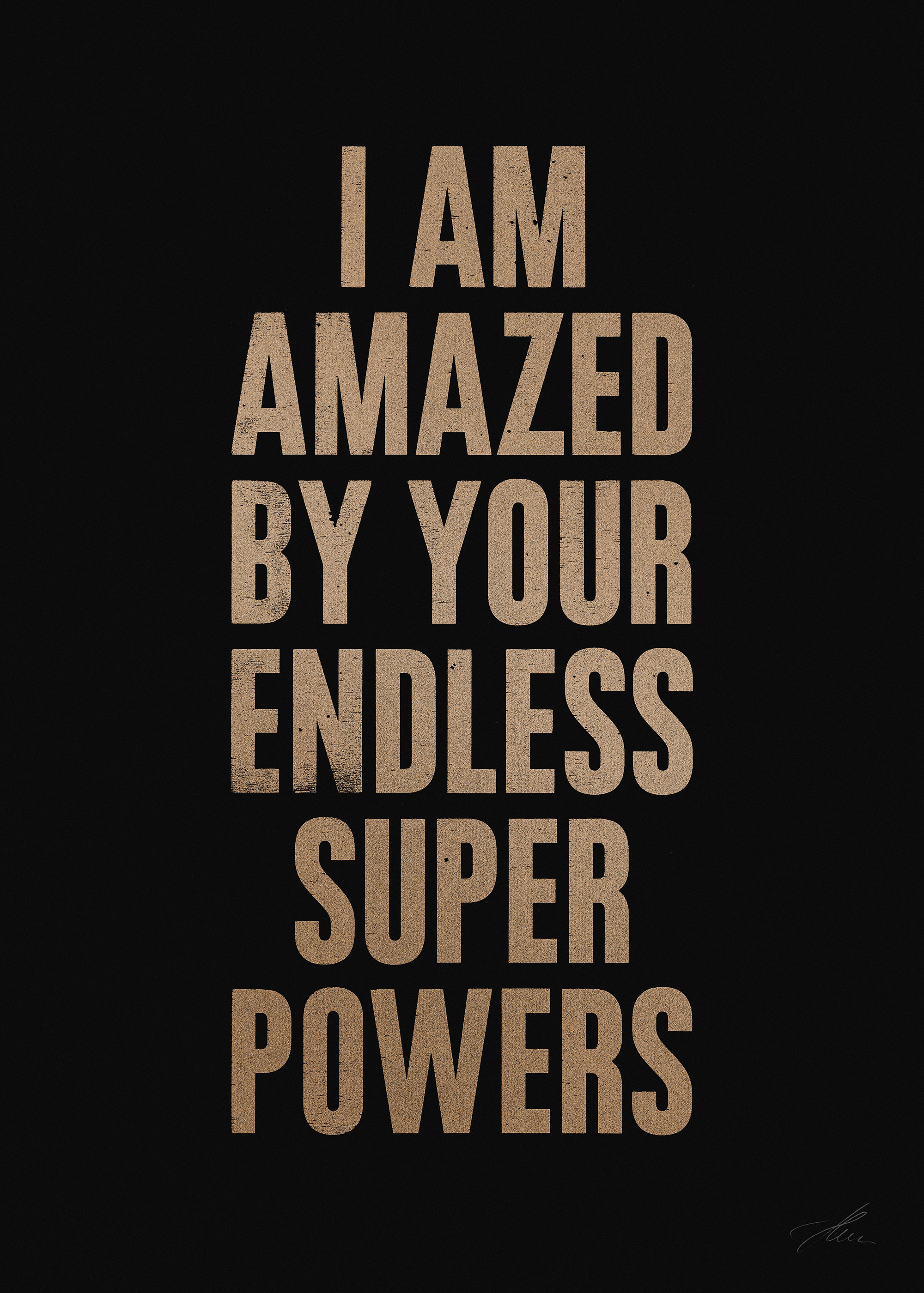 I AM AMAZED BY YOUR ENDLESS SUPER POWERS (Gold/Black)