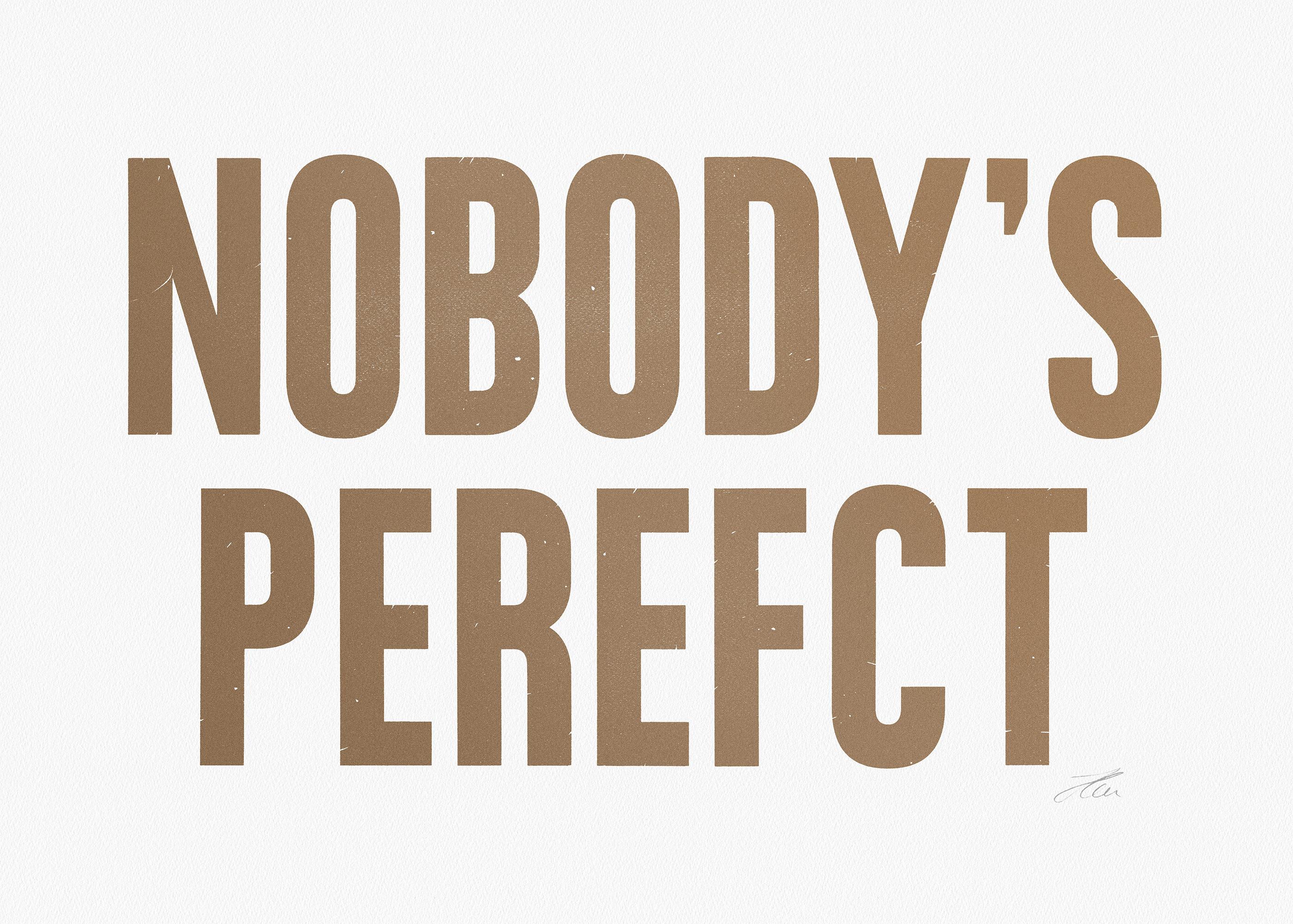 NOBODY'S PEREFCT (Gold/White), Letterpress Print