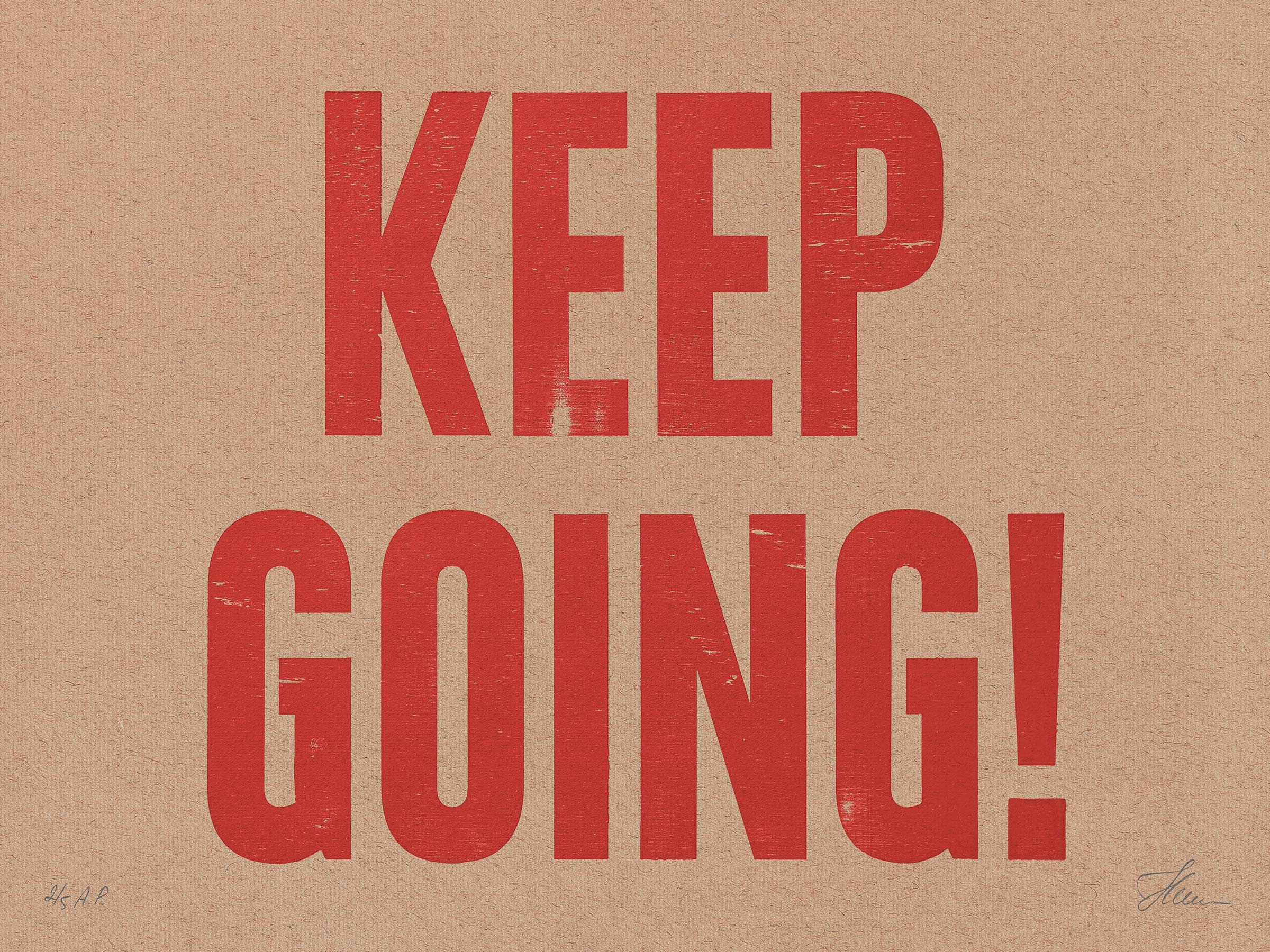 KEEP GOING! — Letterpress Print